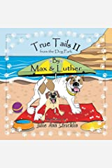 True Tails II from the Dog Park Paperback