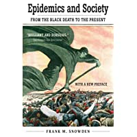 Epidemics and Society: From the Black Death to the Present (The Open Yale Courses...