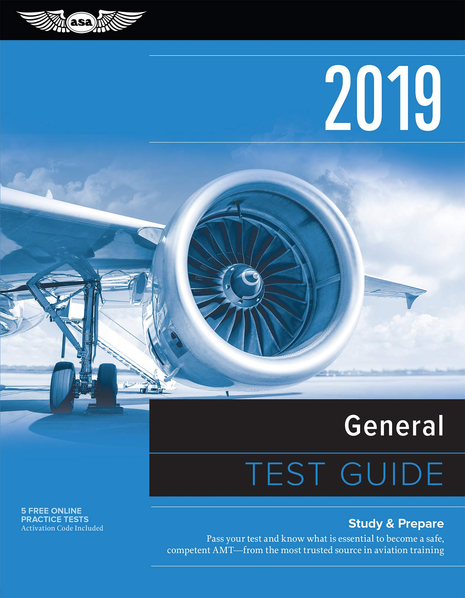 General Test Guide 2019: Pass your test and know what is essential to  become a safe, competent AMT from the most trusted source in aviation  training ...
