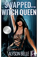 Swapped by the Witch Queen: A Steamy Gender Swap Fantasy Romance Omnibus Kindle Edition