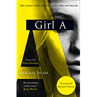 Girl A: The Sunday Times and New York Times global best seller, an astonishing new crime thriller debut novel from the…