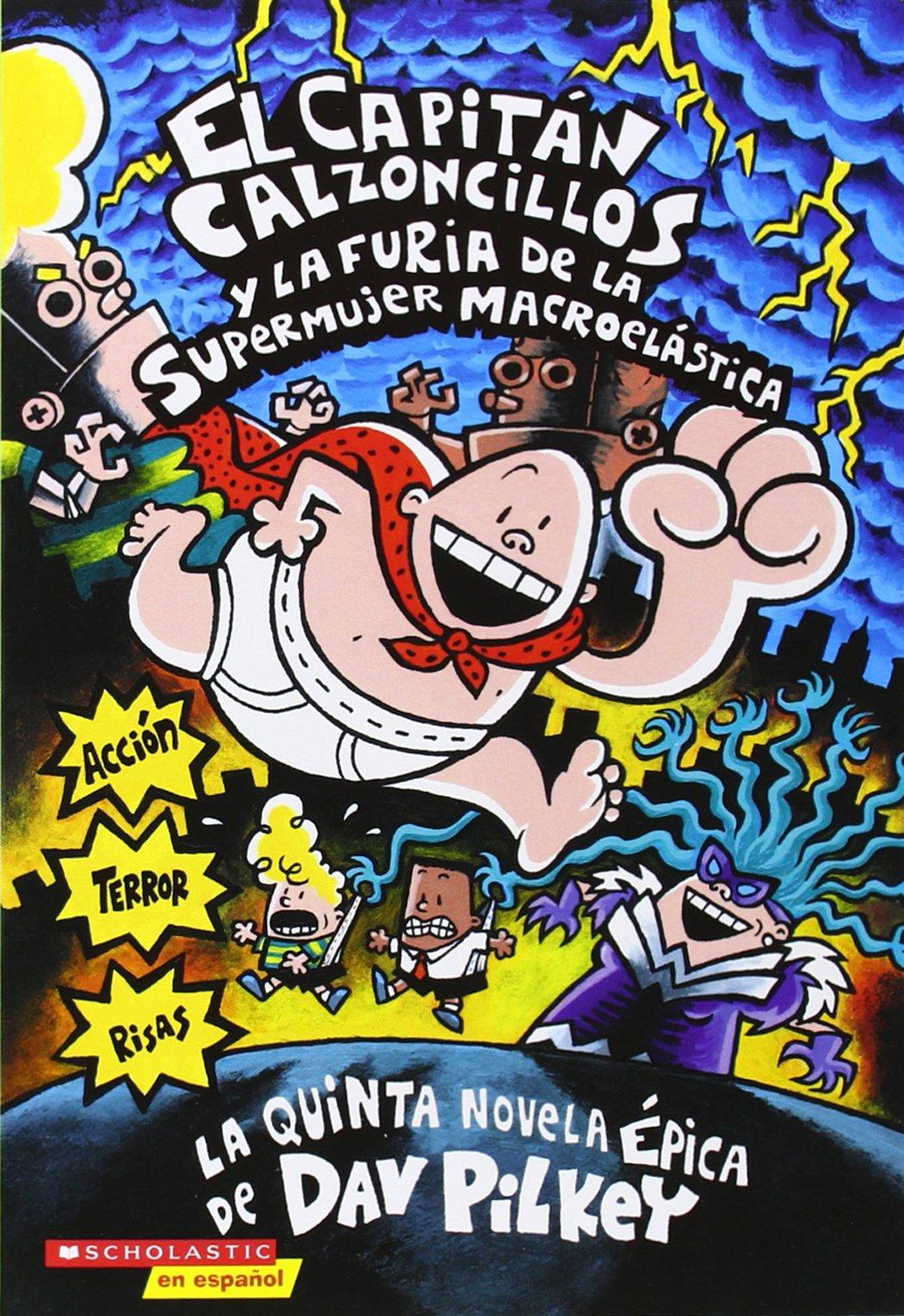 Resultado de imagen de El Capitán Calzoncillos y la furia de la Súpermujer Macroelástica
