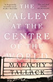 The Valley at the Centre of the World (English Edition)