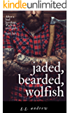 Jaded, Bearded, Wolfish: A Halloween Romance (Crazy, Sexy, Ghoulish Book 3)