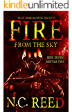 Fire From the Sky: Hostile Fire