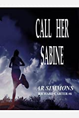 Call Her Sabine (The Richard Carter Novels Book 6) Kindle Edition