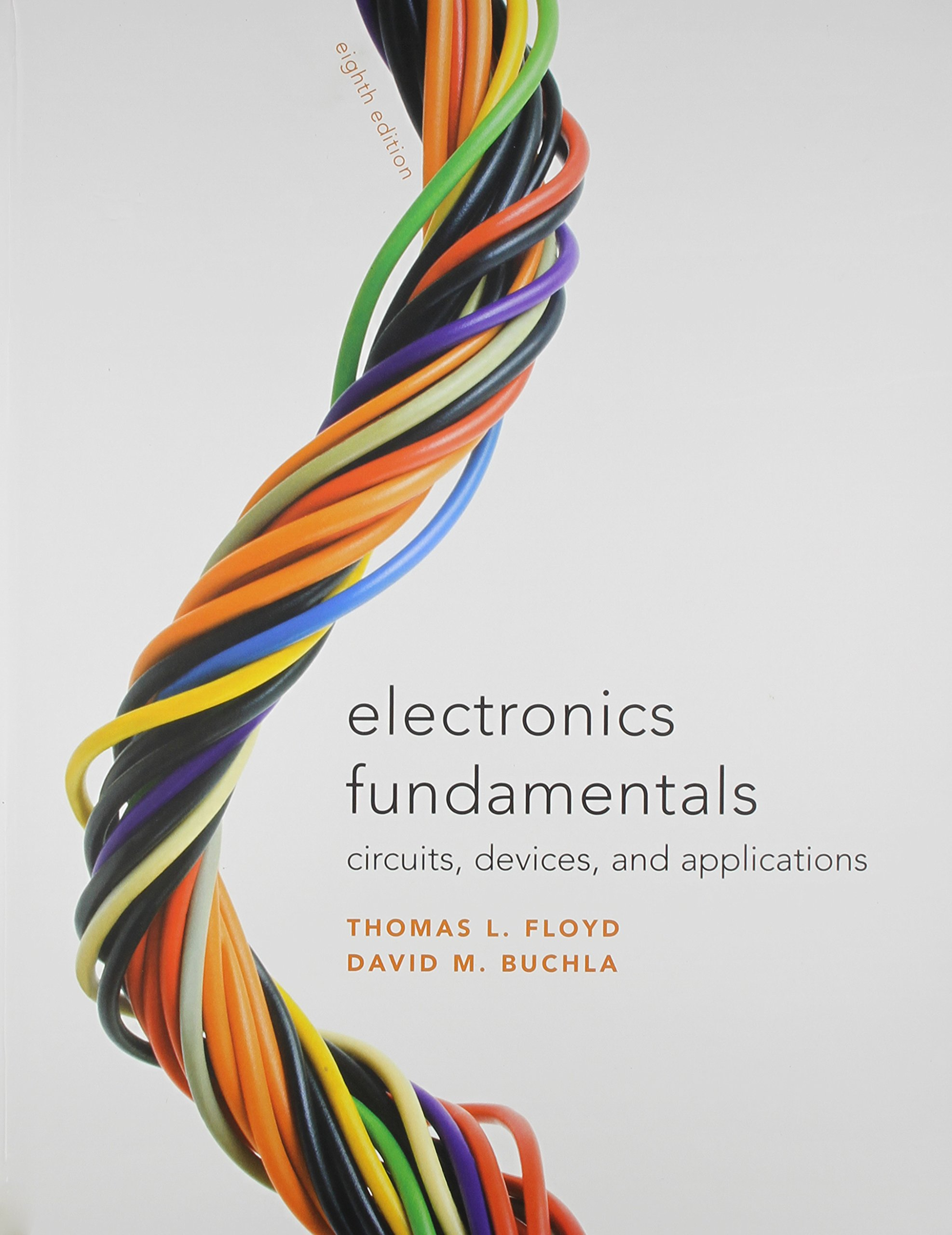Electronics Fundamentals: Circuits, Devices & Applications with Lab Manual:  Thomas L. Floyd, David M. Buchla: 9780136125129: Books - Amazon.ca