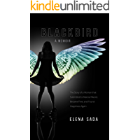 Blackbird—a Memoir: The Story of a Woman Who Submitted to Marcial Maciel, Became Free, and Found Happiness Again (English Edition)