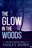 The Glow in the Woods (The Cedar Creek Series Book 2)
