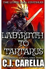 Labyrinth to Tartarus: A LitRPG Saga (The Eternal Journey Book 3) Kindle Edition