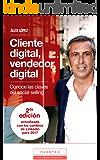 Cliente digital, vendedor digital: Conoce las claves del social selling - 2ª edición actualizada con los cambios de LinkedIn para 2017