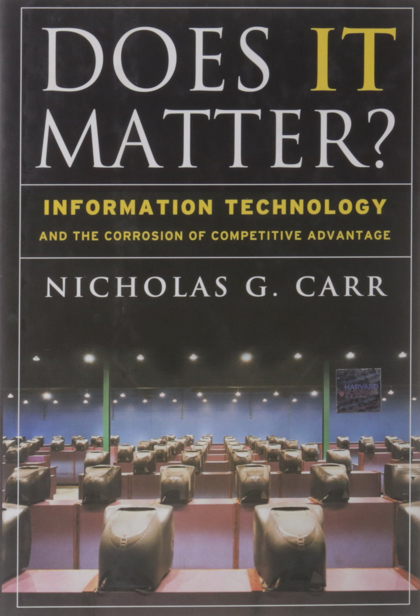 Buy Does it Matter?: Information Technology and the Corrosion of