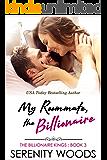 My Roommate, the Billionaire (The Billionaire Kings Book 3)