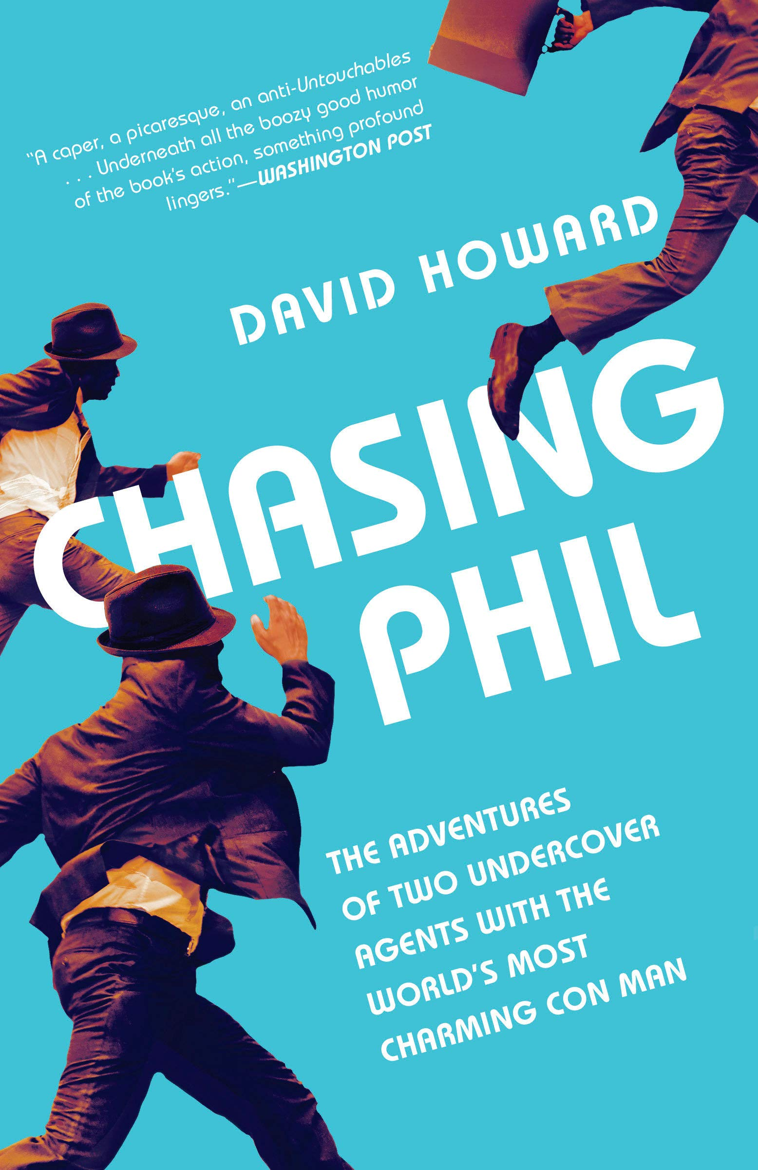 Chasing Phil: The Adventures of Two Undercover Agents with the World's Most Charming Con Man PDF