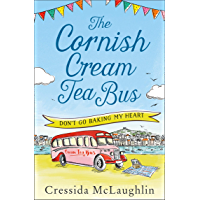 Don't Go Baking My Heart (The Cornish Cream Tea Bus, Book 1)