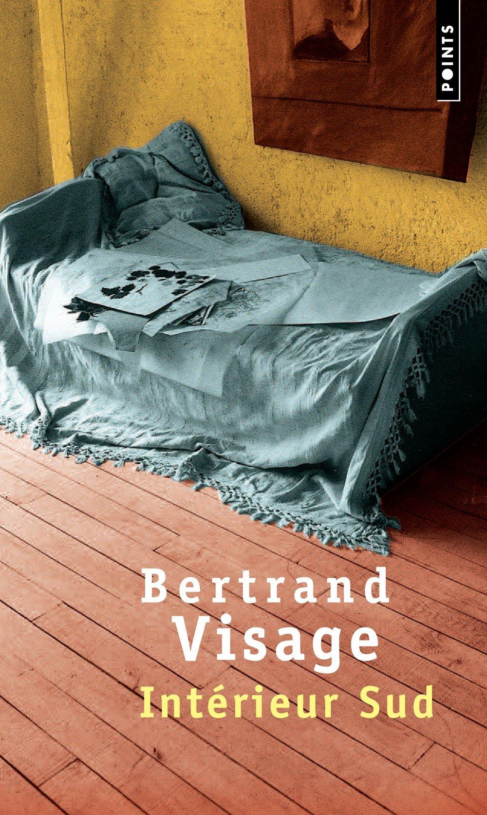 Intérieur Sud: Amazon.de: Bertrand Visage: Fremdsprachige Bücher