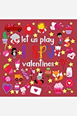 Let Us Play I Spy Valentines: Fun Activity Picture Book For Kids Ages 2-5 Kindle Edition
