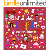 Let Us Play I Spy Valentines: Fun Activity Picture Book For Kids Ages 2-5