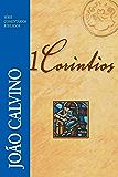 1 Coríntios (Comentários Bíblicos João Calvino)