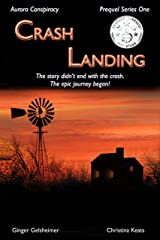 Crash Landing: Aurora Conspiracy - Prequel Series One Kindle Edition