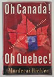 OH CANADA! OH QUEBEC! Requiem for a Divided Country.