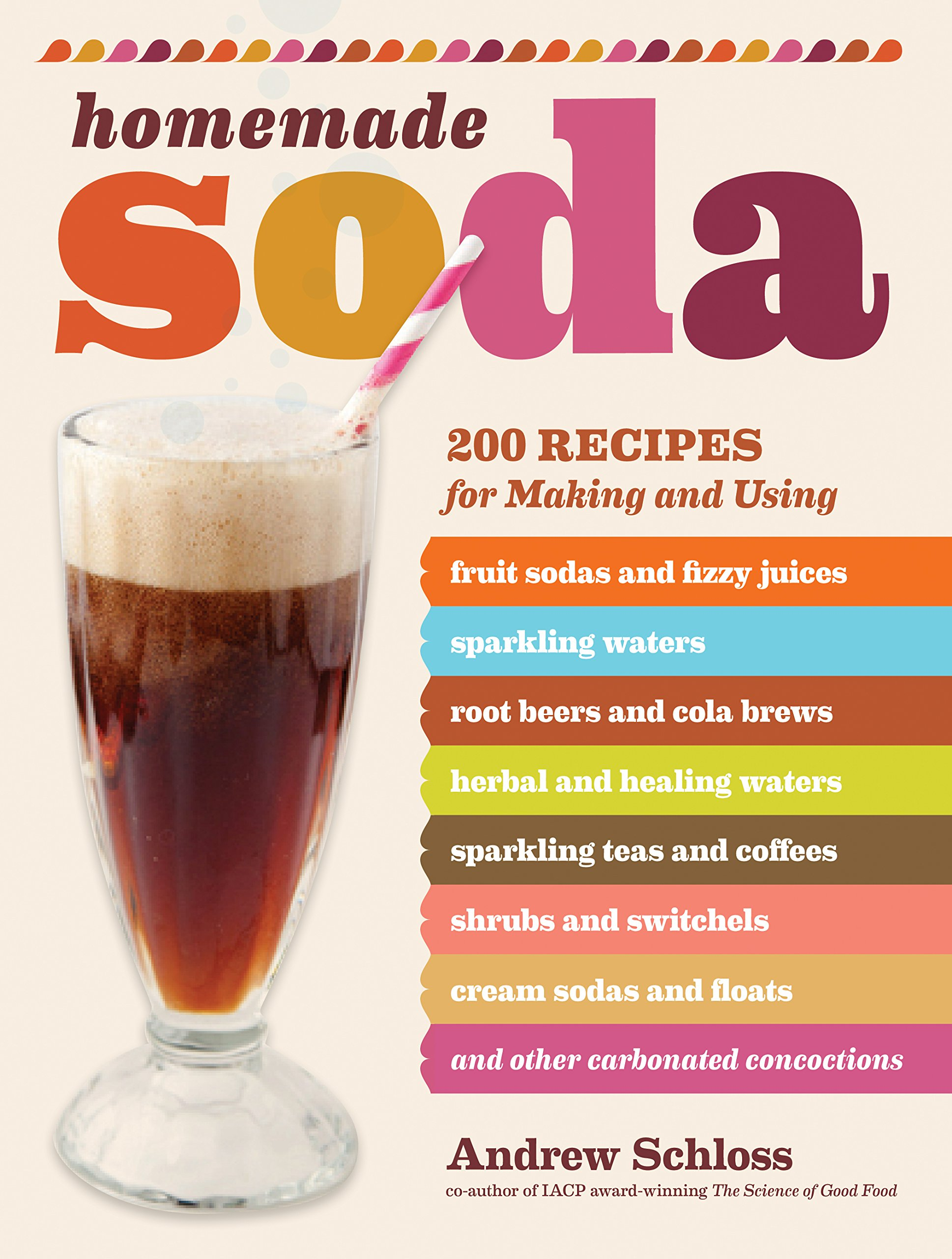 Amazoncom Homemade Soda 200 Recipes For Making Using Fruit