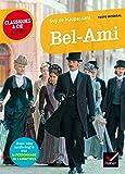 Bel-Ami: suivi d'une anthologie sur le personnage de l'ambitieux (Classiques & Cie Lycée)