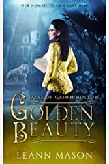 Golden Beauty (Tales of Grimm Hollow Book 2) Kindle Edition
