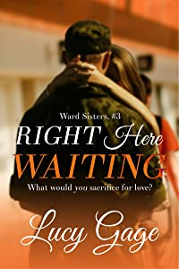 Right Here Waiting (Ward Sisters Book 3)