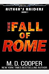 The Fall of Rome - An Epic Science Fiction Action Adventure (Aeon 14: Althea's Raiders Book 1) Kindle Edition