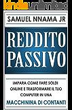 REDDITO PASSIVO: IMPARA COME GUADAGNARE SOLDI ONLINE E TRASFORMA IL TUO COMPUTER IN UN BANCOMAT