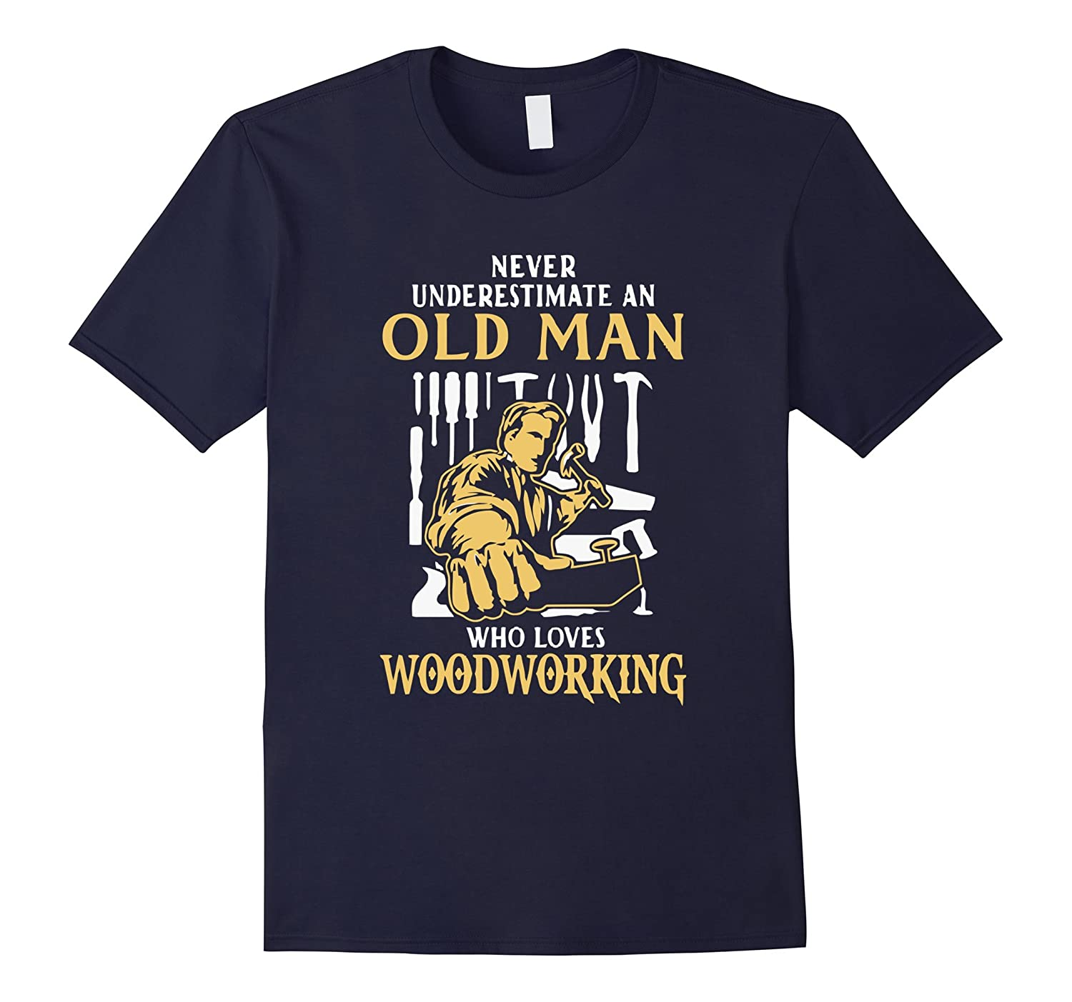 OLD MAN WHO LOVES WOODWORKING tshirt-Art