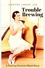 Trouble Brewing: A Roaring Twenties Short Story Kindle Edition