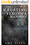The Haunting of Veronica Mansion