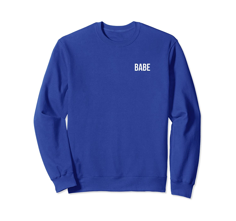Babe Pullover Sweatshirt Unisex Men and Women-TH