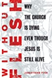 Without Flesh: Why the Church Is Dying Even