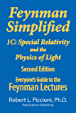Feynman Lectures Simplified 1C: Special Relativity and the Physics of Light (Everyone's Guide to the Feynman Lectures on Physic Book 3)