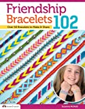 Friendship Bracelets 102 (Design Originals)