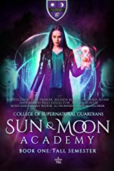 Sun & Moon Academy Book One: Fall Semester Kindle Edition