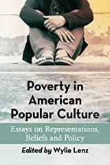 Poverty in American Popular Culture: Essays on Representations, Beliefs and Policy Paperback