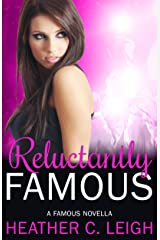 Reluctantly Famous: A Famous Novella (Famous Series Book 6) Kindle Edition