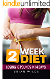 2 Week Diet: Losing Losing 16 POUNDS in 14 DAYS!