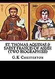 St. Thomas Aquinas & Saint Francis of Assisi (Two Biographies)
