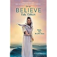 Believe Kids' Edition, eBook: Think, Act, Be Like Jesus