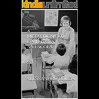 A Metacognição e a Leitura na Escola (Coleção Leitura na Escola Livro 4)