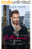How to Lose a Billionaire in 3 Dates (How To Sweet Romance Book 1)