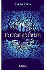 Le coeur de l'arbre (Romans étrangers) (French Edition) Kindle Edition