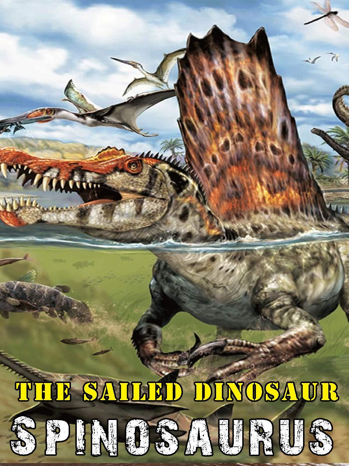 The Sailed Dinosaur: Spinosaurus on Amazon Prime Video UK