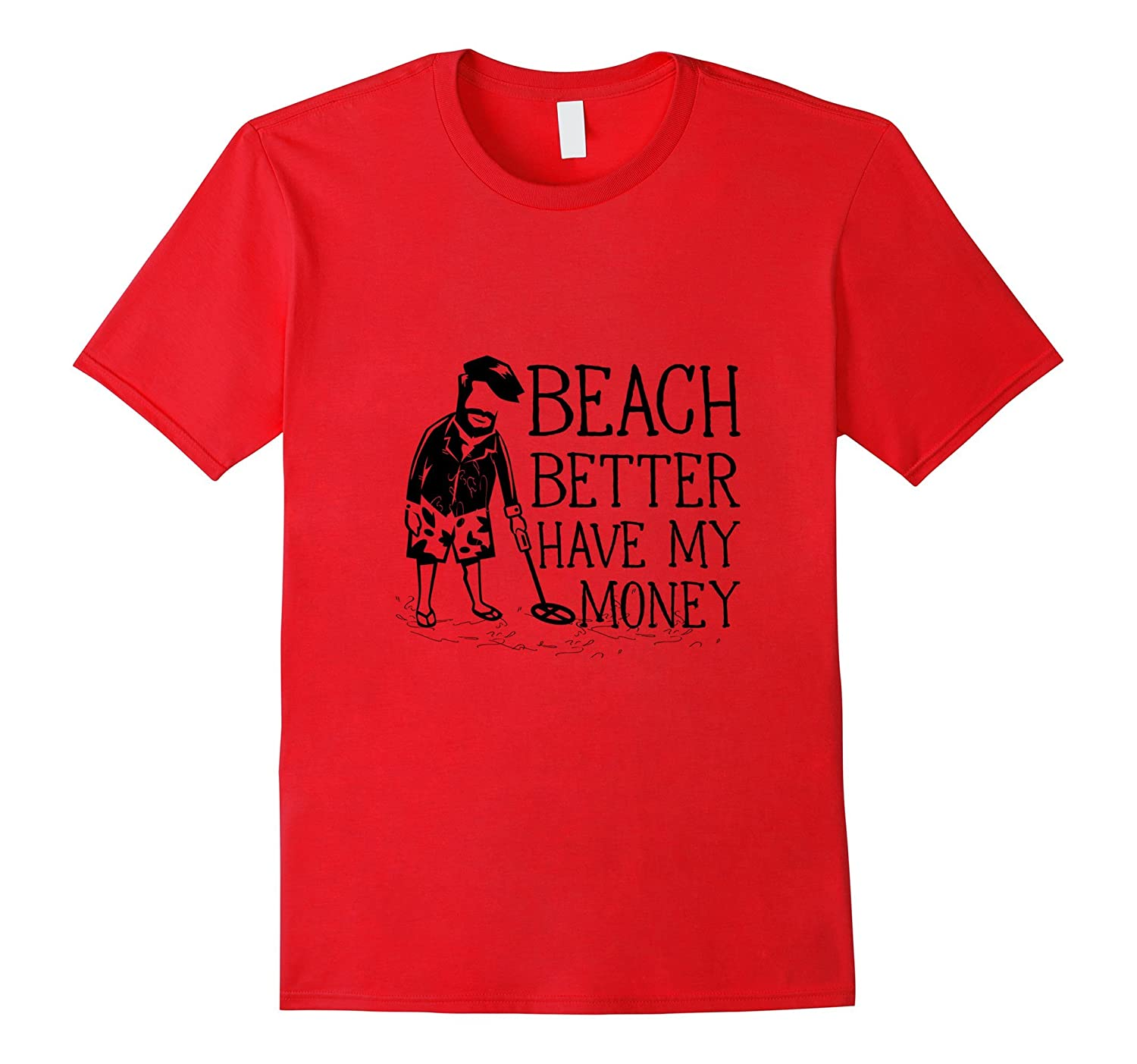 Beach Better Have My Money - Funny Beach Mens T-Shirt-Vaci