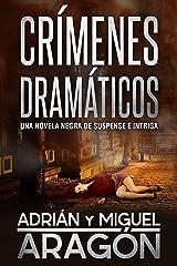 Crímenes Dramáticos: Una novela negra de suspense e intriga (Serie de los detectives Bell y Wachowski nº 2) (Spanish Edition) Kindle Edition